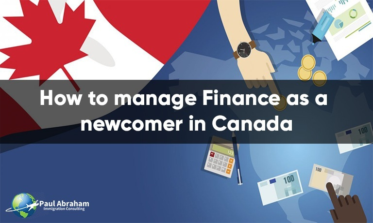 How to manage Finance as a newcomer in Canada